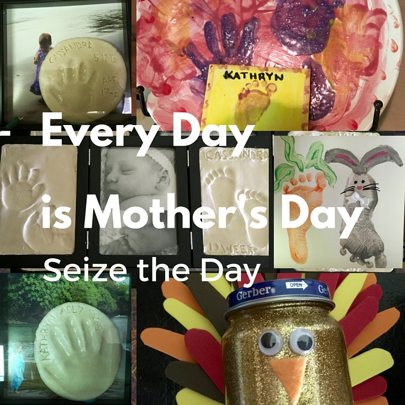 Every Day Is Mother's Day—Seize the Day
