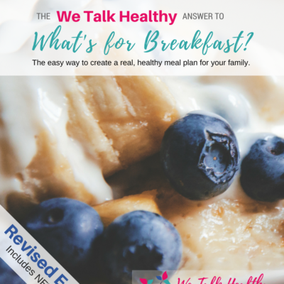Revised edition The WeTalkHealthy Answer to What's for Breakfast Cookbook