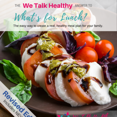 Revised edition The WeTalkHealthy Answer to What's for Lunch Cookbook