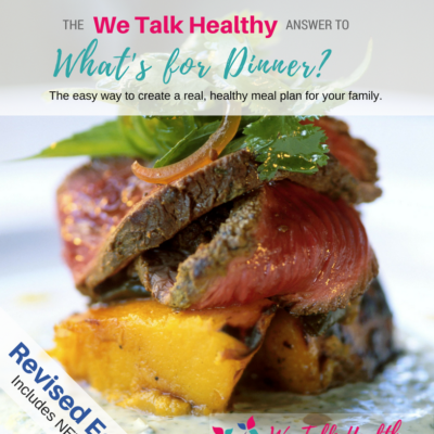 Revised Edition The WeTalkHealthy Answer to What else is for Dinner Cookbook