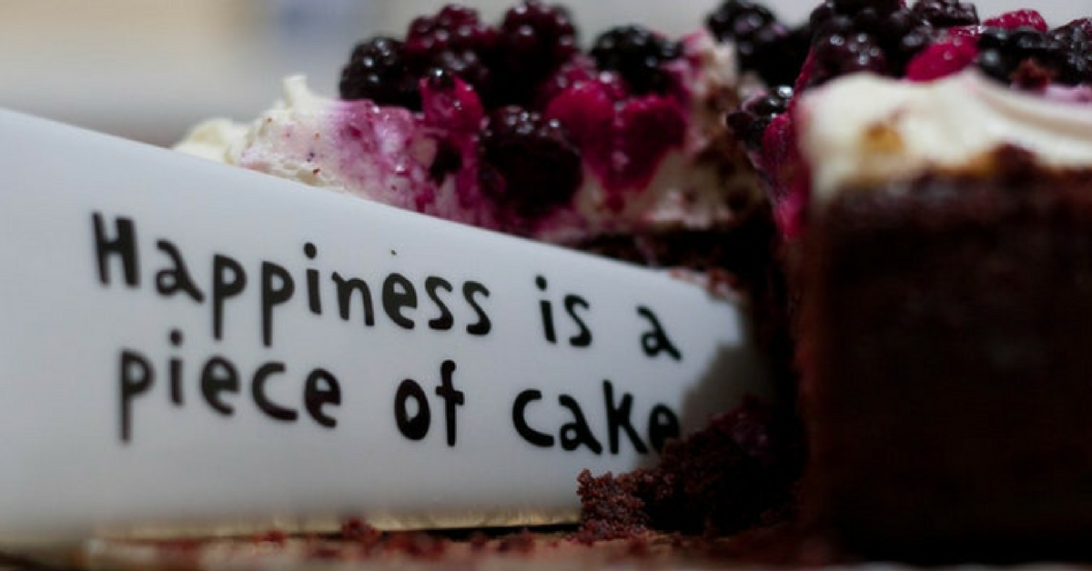 happiness is a piece of cake