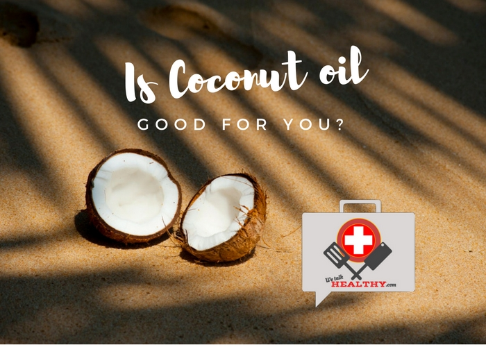 Is Coconut Oil Good for You, or the Latest Health Fad?